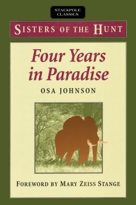 Four Years in Paradise - Johnson, Osa, and Stange, Mary Zeiss (Foreword by)