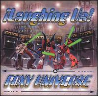 Foxy Universe - Laughing Us
