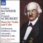 Frédéric Kummer and François Schubert: Duos for Violin and Cello