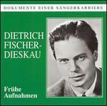 Frühe Aufnamen: Dietrich Fischer-Dieskau