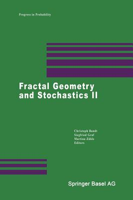 Fractal Geometry and Stochastics II - Bandt, Christoph (Editor), and Graf, Siegfried (Editor), and Zahle, Martina (Editor)
