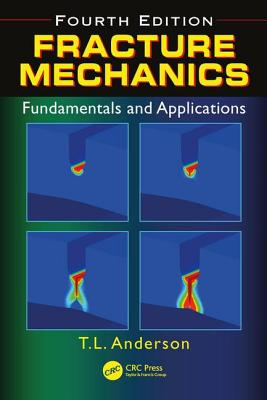 Fracture Mechanics: Fundamentals and Applications - Anderson, Ted L.