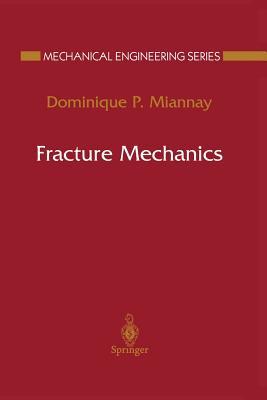 Fracture Mechanics - Miannay, Dominique P