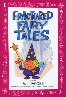 Fractured Fairy Tales - Jacobs, A J
