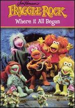Fraggle Rock: Where It All Began [Special Edition]