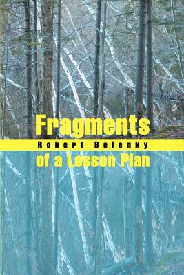 Fragments of a Lesson Plan - Belenky, Robert