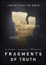 Fragments of Truth: Can We Trust the Bible?