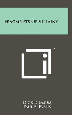Fragments of Villainy - D'Easum, Dick