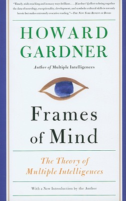 Frames of Mind: The Theory of Multiple Intelligences - Gardner, Howard, Dr.