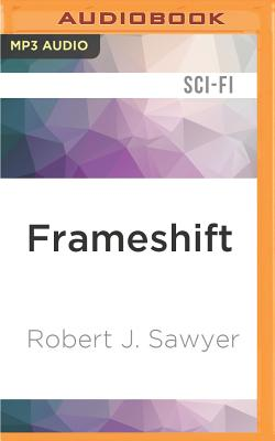Frameshift - Sawyer, Robert J, and Aiello, Scott (Read by)