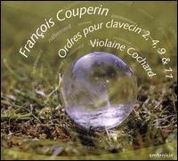 François Couperin: Ordres pour Clavecin 2, 4, 9 & 11 - Pierre Hantaï (harpsichord); Violaine Cochard (harpsichord)