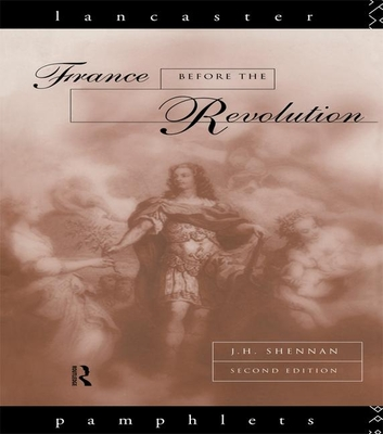 France Before the Revolution - Shennan, J. H.