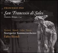 Francesco Feo: San Francesco di Sales, Oratorio Bologna, 1734 - Delphine Galou (alto); Luca Tittoto (bass); Monica Piccinini (soprano); Roberta Mameli (soprano);...