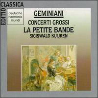 Francesco Geminiani: 6 Concerti Grossi - François Fernandez (violin); Richte Van Der Meer (cello); Sigiswald Kuijken (violin); Staas Swierstra (viola);...