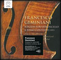 Francesco Geminiani: Sonatas for Violoncello & Basso Continuo, Op. 5 - Alison McGillivray (baroque cello); David McGuinness (harpsichord); George Stoppani (cello maker); Joseph Crouch (baroque cello)
