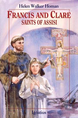 Francis and Clare: Saints of Assisi - Homan, Helen W, and Walker Homan, Helen