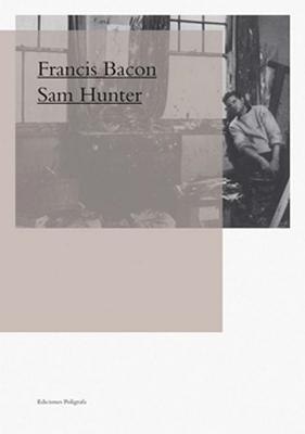Francis Bacon - Bacon, Francis, Sir, and Hunter, Sam, Ms. (Text by)