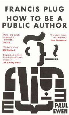 Francis Plug - How To Be A Public Author - Ewen, Paul