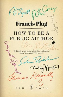 Francis Plug: How to be a Public Author - Ewen, Paul