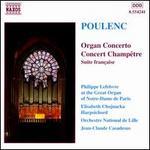 Francis Poulenc: Organ Concerto; Concert Champ�tre; Suite fran�aise
