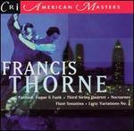 Francis Thorne: Fanfare, Fugue & Funk; Third String Quartet; etc.
