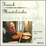 Franck, Mendelssohn: Violin Sonatas