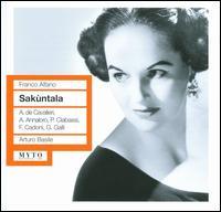 Franco Alfano: Sakùntala - Anna de Cavalieri (vocals); Antonio Annaloro (vocals); Fernanda Cadoni (vocals); Gianna Galli (vocals);...