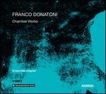 Franco Donatoni: Chamber Works