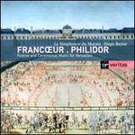 Francoeur, Philidor: Festive & Ceremonial Music for Versailles