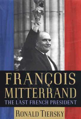 Francois Mitterrand - Tiersky, Ronald