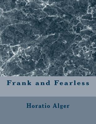 Frank and Fearless - Alger, Horatio