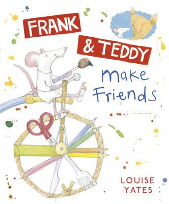 Frank and Teddy Make Friends - Yates, Louise