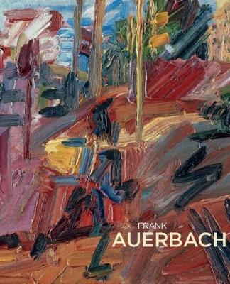 Frank Auerbach - Clark, T. J., and Lampert, Catherine (Editor)