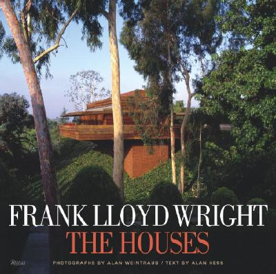Frank Lloyd Wright: The Houses - Weintraub, Alan (Photographer), and Hess, Alan (Text by), and Frampton, Kenneth (Contributions by)
