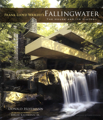 Frank Lloyd Wright's Fallingwater: The House and Its History, Second, Revised Edition - Hoffmann, Donald, Professor