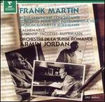 Frank Martin: Petite Symphonie Concertante; Concerto for 7 Wind Instruments; 6 Monologues
