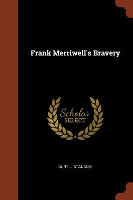 Frank Merriwell's Bravery - Standish, Burt L