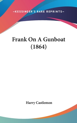Frank on a Gunboat (1864) - Castlemon, Harry