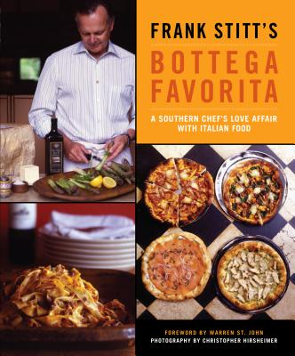 Frank Stitt's Bottega Favorita: A Southern Chef's Love Affair with Italian Food - Stitt, Frank, and Hirsheimer, Christopher (Photographer), and Cobbs, Katherine