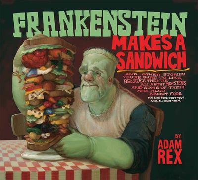 Frankenstein Makes a Sandwich - Rex, Adam