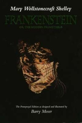 Frankenstein: Or, the Modern Prometheus, the Pennyroyal Edition - Shelley, Mary Wollstonecraft, and Oates, Joyce Carol (Afterword by)
