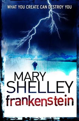 Frankenstein - Shelley, Mary Wollstonecraft