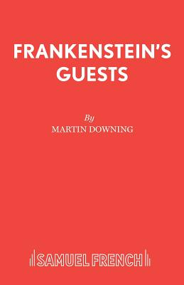 Frankenstein's Guests - Downing, Martin