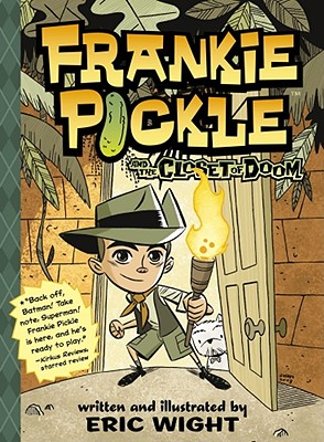 Frankie Pickle and the Closet of Doom - Wight, Eric