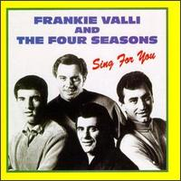 Frankie Valli and The Four Seasons Sing for You - Frankie Valli & The Four Seasons