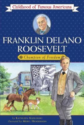 Franklin Delano Roosevelt: Champion of Freedom - Kudlinski, Kathleen, V