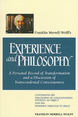 Franklin Merrell-Wolffs: A Personal Record of Transformation and a Discussion of Transcendental Consciousness: Containing His - Merrell-Wolff, Franklin
