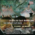 Franz & Carl Doppler: The Complete Flute Music, Vol. 7/10