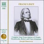 Franz Liszt: Complete Song Transcriptions of Chopin, Mendelssohn, Robert and Clara Schumann