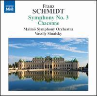 Franz Schmidt: Symphony No. 3; Chaconne - Malmö Symphony Orchestra; Vassily Sinaisky (conductor)